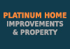 Platinum Home Improvements & Property