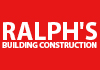 Ralph's Building Construction