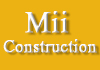 Mii Construction