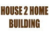 House 2 Home Building