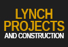 Lynch Projects and Construction