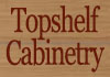 Topshelf Cabinetry