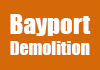 Bayport Demolition