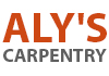 ALY'S CARPENTRY