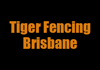 Tiger Fencing Brisbane