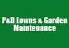 P&D Lawns & Garden Maintenance