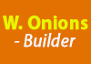 W. Onions - Builder