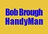 Bob Brough HandyMan