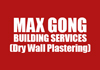 MAX GONG BUILDING SERVICES (Dry Wall Plastering)