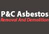 P&C Asbestos Removal And Demolition