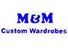 M & M Custom Wardrobes