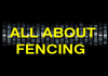 All About Fencing