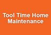 Tool Time Home Maintenance