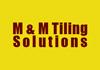 M & M Tiling Solutions