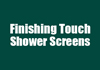 Finishing Touch Shower Screens