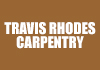 Travis Rhodes Carpenrty