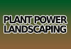Plant Power Landscaping