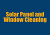 Solar Panel And Window Cleaning
