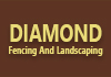 Diamond Fencing And Landscaping