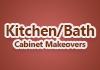 Kitchen/Bath Cabinet Makeovers