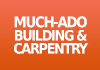 Much-Ado Building and Carpentry