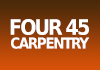 Four 45 Carpentry