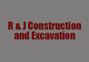R & J Construction and Excavavtion