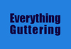Everything Guttering