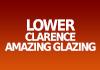 Lower Clarence Amazing Glazing