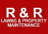 R & R Lawns & Property Maintenance