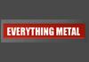 Everything Metal