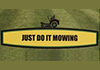 Just do it Mowing