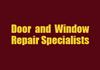 Door and Window Repair Specialists