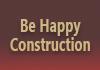 Be Happy Construction