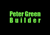 Peter Green Builder