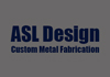 ASL Design Custom Metal Fabrication