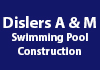 Dislers A & M Swimming Pool Construction