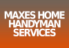 Maxes Home Handyman Services