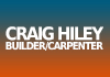 Craig Hiley Builder/Carpenter