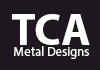 TCA Metal Designs