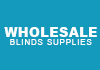Wholesale Blinds Supplies