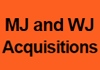 MJ and WJ Acquisitions