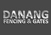 DANANG FENCING & GATES