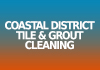 Coastal District Tile & Grout Cleaning