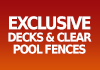 Exclusive Decks & Clear Pool Fences