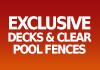 Exclusive Decks & Clear Pool Fences