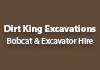 Dirt King Excavations Bobcat & Excavator Hire