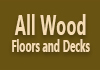 All Wood Floors and Decks