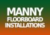 Manny Floorboard Installations