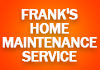 Frank's Home Maintenance Service
